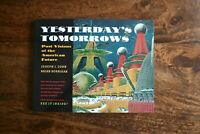 Yesterday's Tomorrows: Past Visions of the American Future by Brian Horrigan