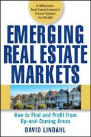 Emerging Real Estate Markets : How to Find and Profit from Up-and-Coming Area...