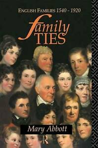 Family Ties: English Families 1540-1920 by Mary Abbott
