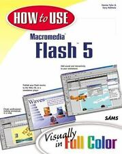 How to Use: Macromedia Flash 5 : Visually in Full Color by Gary Rebholz and...