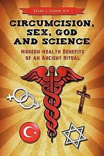 Circumcision, Sex, God, and Science : Modern Health Benefits of an Ancient...