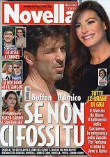 Novella 2016 21#Gigi Buffon & Ilaria D'Amico,Daniele De Rossi & Sarah Felberbaum
