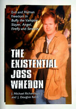 The Existential Joss Whedon : Evil and Human Freedom in Buffy the Vampire Slayer