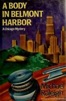 A Body in Belmont Harbor Hardcover Michael Raleigh