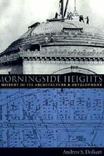 Dolkart, Andrew S / Morningside Heights A History of Its Architecture 1998 new