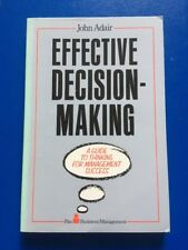 Effective Decision-making: A guide to thinking for management Success-John Adair