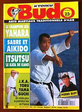 b)Arts Martiaux Kyoiku Budo n°8 du 7/1994; Pierre Blot/ Sabre et Aikido/ Yahara
