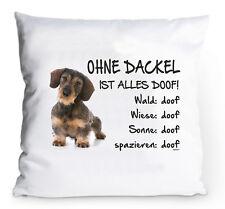 "Kissenbezug 40x40cm ""Ohne Dackel ist alles doof!"" Rauhaardackel Hund Kissenhülle"