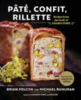 Pâté, Confit, Rillette : Recipes from the Craft of Charcuterie, Hardcover by ...