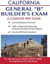 California Contractor General Building (B) Exam: a Complete Prep Guide by...