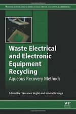 Waste Electrical and Electronic Equipment Recyc, Veglio, Francesco,,