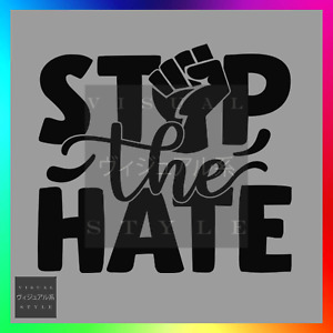 Stop The Hate Decal Sticker Car Racial Black Rights Equality Activist Justice