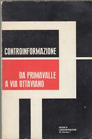 Edizioni Controinformazione da Primavalle via Ottaviano indagine 1975 illustrato