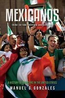 Mexicanos : A History of Mexicans in the United States, Paperback by Gonzales...