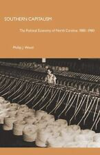 Southern Capitalism: The Political Economy on North Carolina, 1880-198-ExLibrary