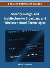 Security, Design, and Architecture for Broadband and Wireless Network...
