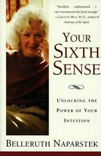 Your Sixth Sense: Activating Your Psychic Potential Naparstek, Belleruth Hardc