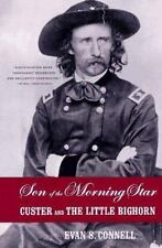 Son of the Morning Star : Custer and the Little Bighorn by Evan S. Connell...