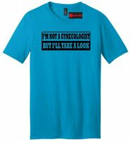Im Not A Gynecologist But I'll Take A Look Mens V-Neck T Shirt Funny Rude Humor
