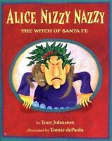Alice Nizzy Nazzy: The Witch of Santa Fe [ Tony Johnston ] Used - Acceptable