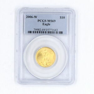 2006-W $10 AMERICAN EAGLE GOLD PIECE PCGS MS69 US COLLECTIBLE COIN  0.917 FINE