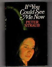 If You Could See Me Now by Peter Straub Signed and inscribed.