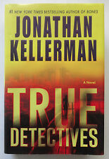 TRUE DETECTIVES Alex Delaware Novel 24 by Jonathan Kellerman (Bones) 1st Edition