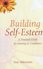 Building Self-esteem: A Practical Guide to Growing in Confidence by Sue...L5