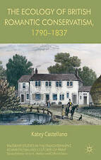 The Ecology of British Romantic Conservatism, 1790-1837 (Palgrave Studies in the