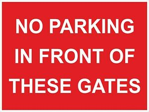 NO PARKING IN FRONT OF THESE GATES SIGN - 300x200 400x300 600x400mm