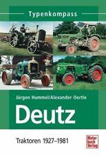 Deutz Traktoren 1927 - 1981 von Jürgen Hummel (2014, Taschenbuch)