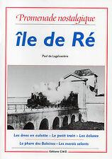 ILE DE RÉ + Charente + Marais salants + Petit train + Saint-Martin ... PROMENADE