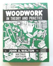 WOODWORK IN THEORY AND PRACTICE by John A Walton HARDCOVER 1997