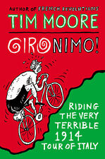 Tim Moore - Gironimo!: Riding the Very Terrible 1914 Tour of Italy (Paperback)