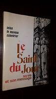 LE SAINT DU JOUR - Sa Vie et son Message - Frère F. Jouniaux-Dufresnoy 1975