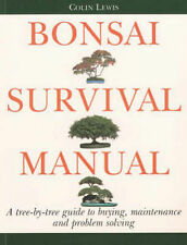 Bonsai Survival Manual: A Tree-by-tree Guide to Buying, Maintenance and