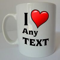 I Love Heart Any Text Personalised Message Name Gift Mug Cup Personalized