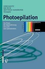 Photoepilation: zur Praxis der Haarentfernung mit Licht-und Lasersystemen