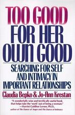 Too Good for Her Own Good: Searching for Self and Intimacy in Important Relati..