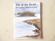 ISLE of the DEAD PORT ARTHUR BURIAL GROUND Tasmania History book - W B Pridmore