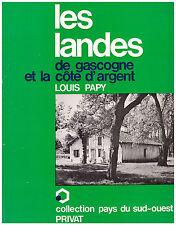 PAPY Louis - LES LANDES DE GASCOGNE ET LA COTE D'ARGENT - 1978