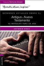 Sermones Actuales Sobre el Antiguo y el Nuevo Testamento : 52 Mensajes para...