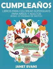 Cumpleanos : Libros para Colorear Superguays para Ninos y Adultos (Bono: 20...