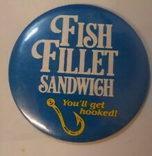 Arby's Fish Fillet Sandwich You'll Get Hooked Pinback Button 1986 Vintage