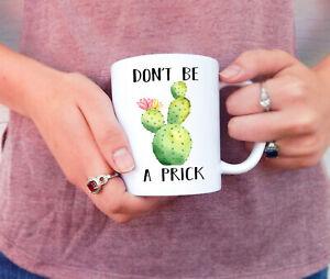 Cactus Mug Don't Be a Prick Crude Humor Mug Coffee Mug Funny Mug Cactus Cup