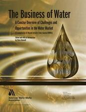 The Business of Water : A Concise Overview of Challenges and Opportunities in...
