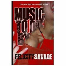 Music to Die By : A Suspense Novel by Felicity Savage (2011, Paperback)