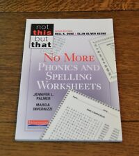 NO MORE PHONICS & SPELLING WORKSHEETS,NOT THIS BUT THAT, PALMER & INVERNIZZI,NEW
