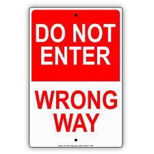 Do Not Enter Wrong Way Street Road and Safety Alert Notice Aluminum Metal Sign