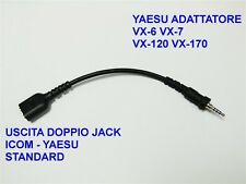 CAVO ADATTATORE DA YAESU VX-6 VX-7 VX-170 VX-120 DOPPIO JACK ICOM YAESU STANDARD